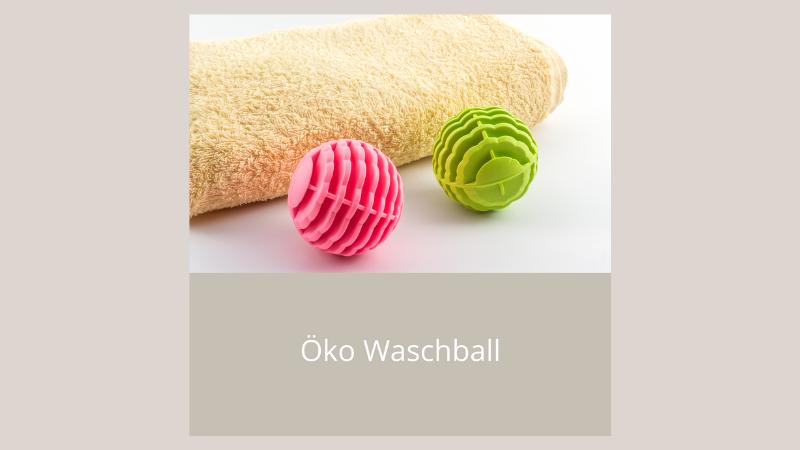Eco Waschball | Nachhaltigkeit im Alltag - Zero Waste - Plastikfrei leben