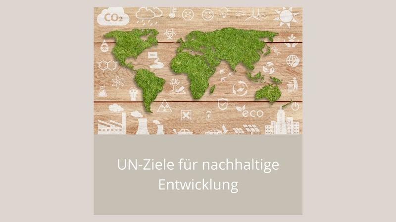 UN-Ziele für nachhaltige Entwicklung