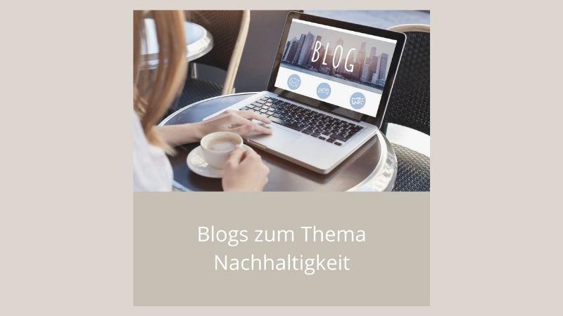 Blogs zum Thema Nachhaltigkeit
