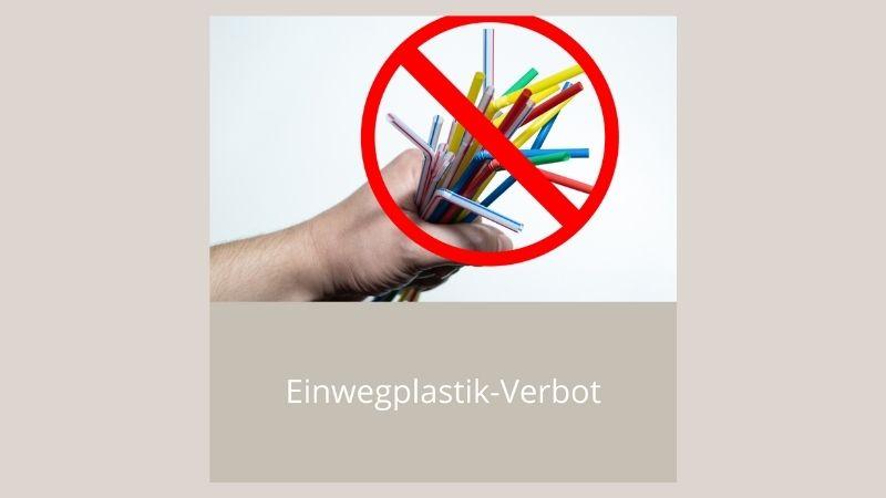 Einwegplastik-Verbot