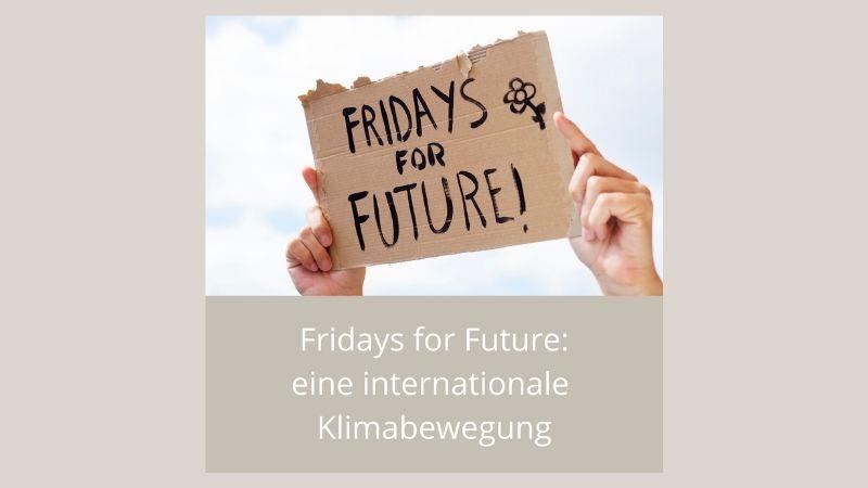 Fridays for Future – eine internationale Klimabewegung