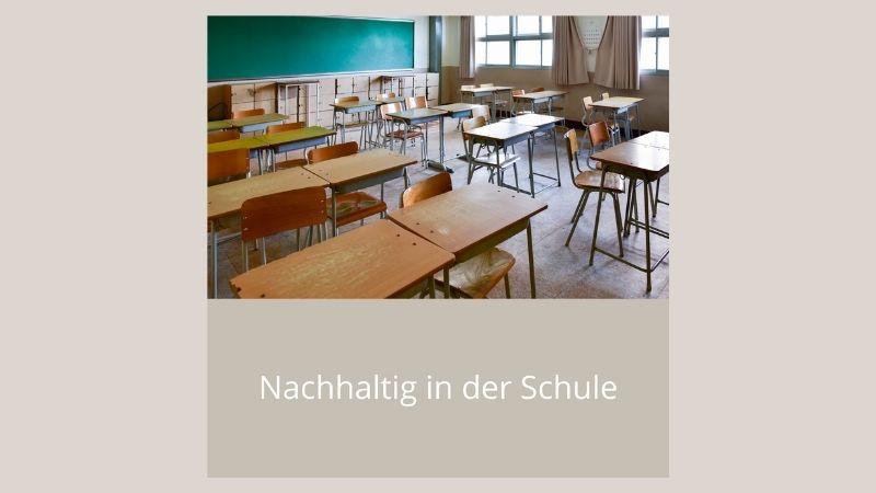 Nachhaltig in der Schule