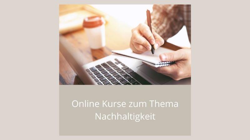 Online Kurse zum Thema Nachhaltigkeit