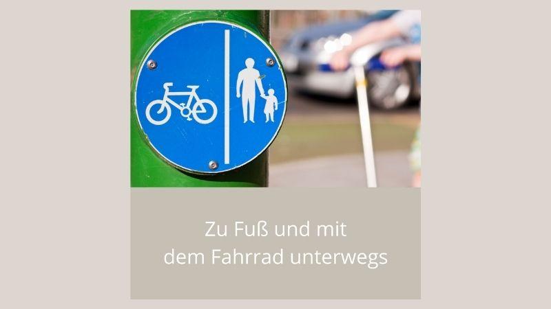 Zu Fuß und mit dem Fahrrad unterwegs