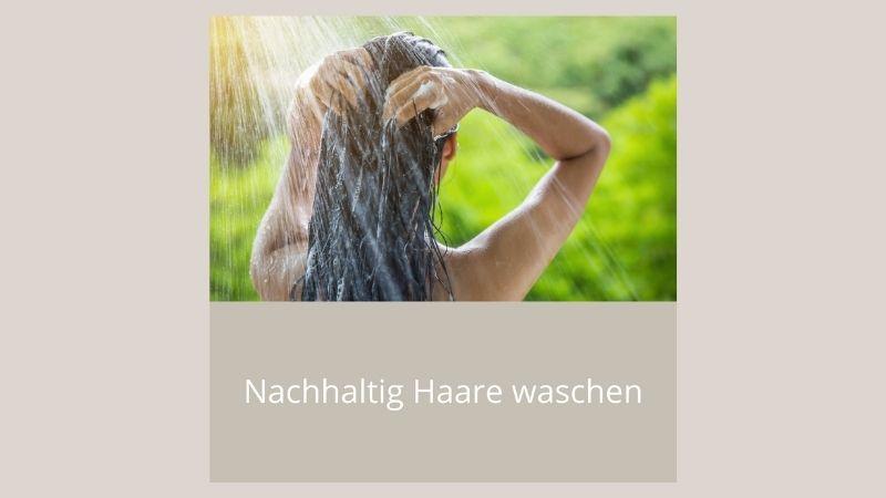 Nachhaltig Haare waschen