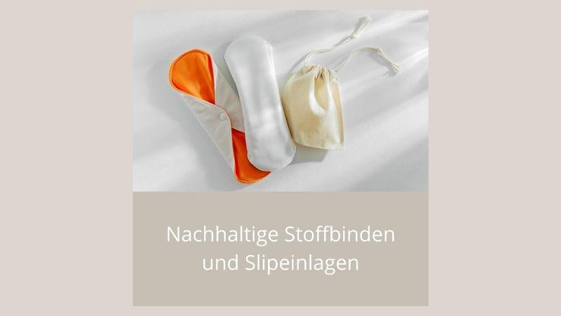 Nachhaltige Stoffbinden und Slipeinlagen