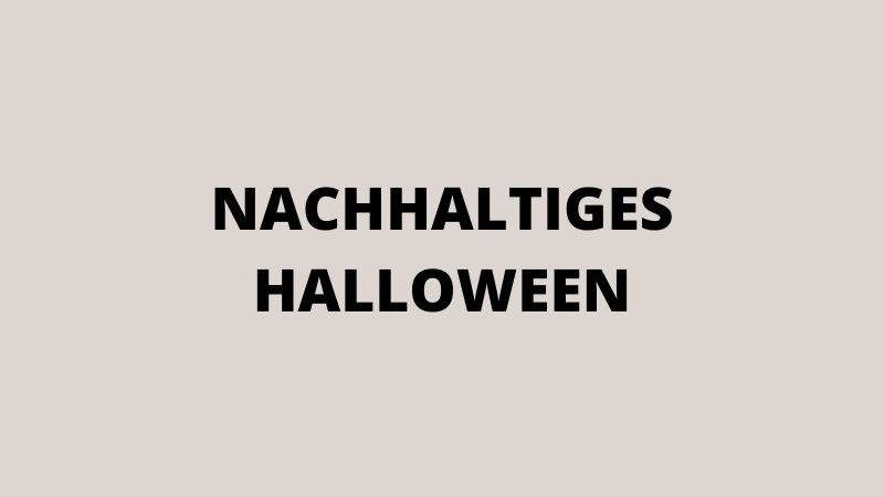 Nachhaltiges Halloween